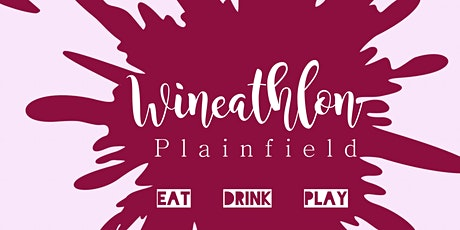 Wineathlon- Downtown Plainfield tickets