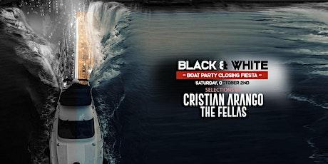 Black & White Boat Party Closing Fiesta   Cristian Arango   The Fellas tickets