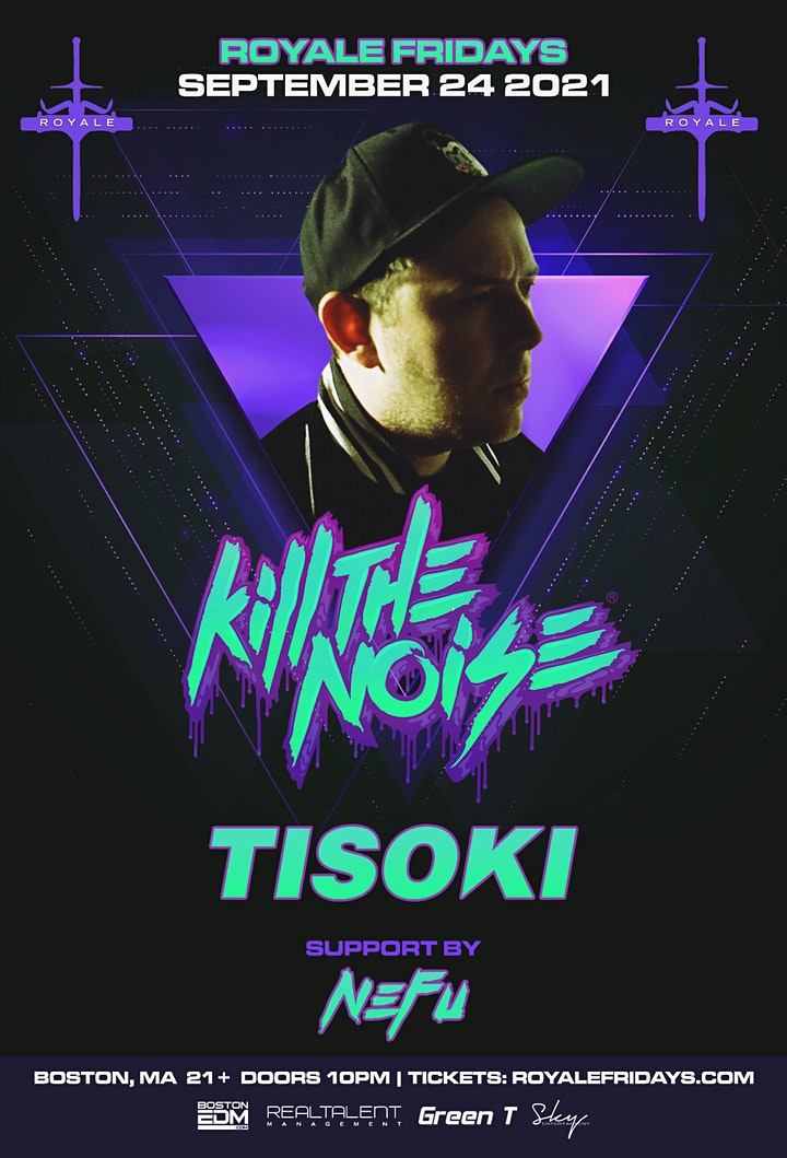 Kill The Noise, Tisoki at Royale | 9.24.21 | 10:00 PM | 21+ image