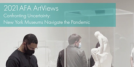 ArtViews - Confronting Uncertainty: New York Museums Navigate the Pandemic tickets
