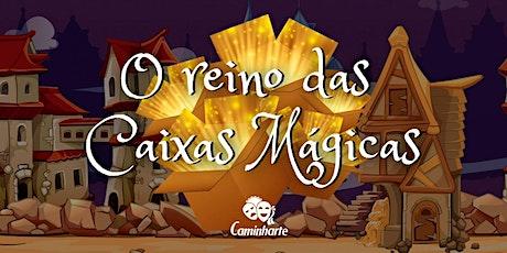 O Reino das Caixas Mágicas ingressos