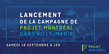 Lancement de la campagne de Projet Montréal dans Ville-Marie billets