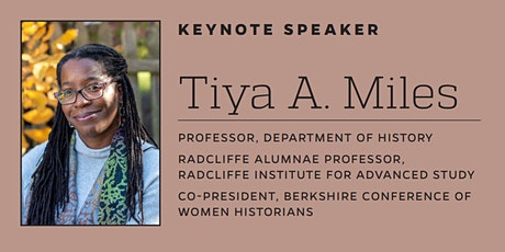 AGHI's Annual Richard A. Macksey Lecture Featuring Tiya Miles, Harvard U tickets