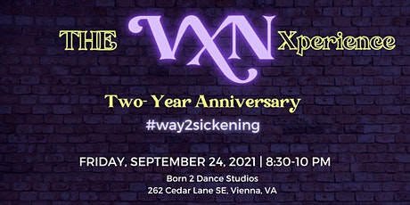 The VXN Xperience: Two-Year Anniversary! #way2sickening tickets