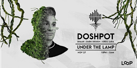 Doshpot - Under The Lamp tickets