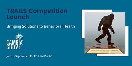 TRAILS Competition Launch: Bringing Solutions to Behavioral Health tickets