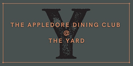 The Appledore Dining Club @ The Yard tickets