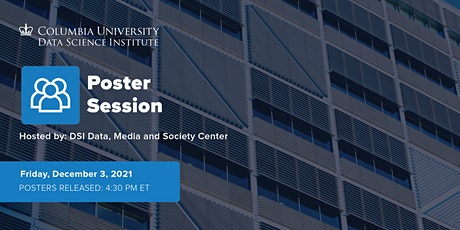 Data, Media and Society Center Poster Session: Fall 2021 tickets