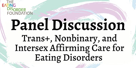 Trans+, Nonbinary, and Intersex Affirming Care for Eating Disorders tickets