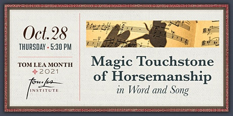 Tom Lea's Magic Touchstone of Horsemanship in Word and Song tickets