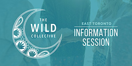 The Wild Collective East Toronto - Fall 2021 Information Session billets