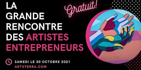 LA GRANDE RENCONTRE VIRTUELLE DES ARTISTES ENTREPRENEURS 2021 billets