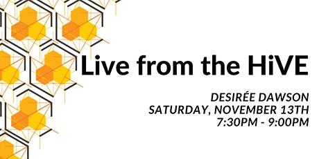 Live from the HiVE: Desirée Dawson tickets