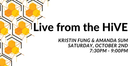 LiVE from the HiVE: Kristin Fung & Amanda Sum tickets