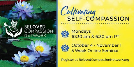 Cultivating Self-Compassion: 5-Week Virtual Series tickets