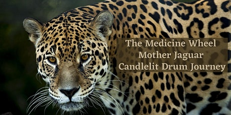 The Medicine Wheel | Jaguar Candlelit Drum Journey tickets