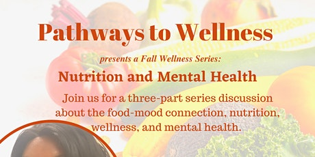 Fall Wellness Series: Nutrition and Mental Health tickets