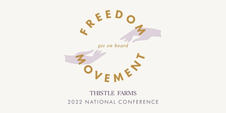 Thistle Farms 2022 National Conference tickets