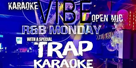 FREE VIBE R&B & Trap  karaoke Monday and Independent artist showcase. tickets