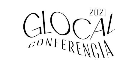 •Glocal Conferencia 2021• tickets