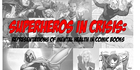 Superheroes in Crisis: Representation of Mental Health Issues in Comics tickets