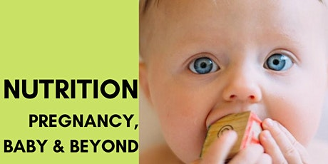Nutrition - Pregnancy, Baby and Beyond tickets
