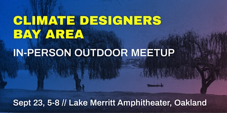 Climate Designers Bay Area In-Person Meetup tickets