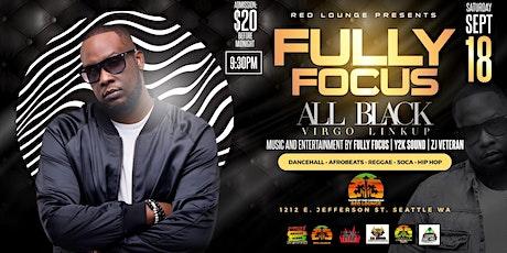 Fully Focus Live (All Black Virgo Celebration) tickets