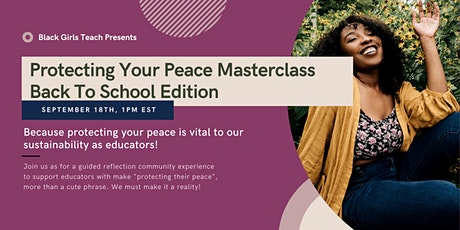 Protecting Your Peace Masterclass, Back To School Edition tickets