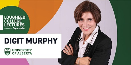 Lougheed College Lectures sponsored by Syncrude hosts Digit Murphy tickets