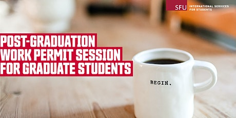 Post-Graduation Work Permit Session for Graduate Students tickets