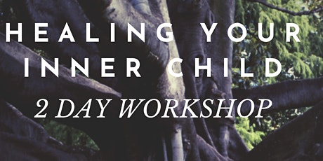 Healing Your Inner Child 2 Day Workshop tickets