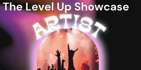 The Level up showcase tickets