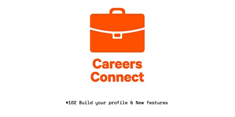 Torrens University's - Careers Connect #102 New Features tickets