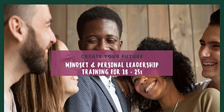 MINDSET & PERSONAL LEADERSHIP TRAINING FOR 18 - 25s. tickets