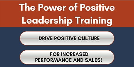 The Power of Positive Leadership with Dennis Mellen tickets
