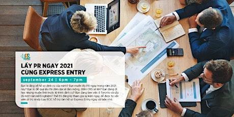 Lấy PR Ngay 2021 Cùng Express Entry tickets