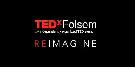 TEDxFolsom 2021 - REIMAGINE entradas