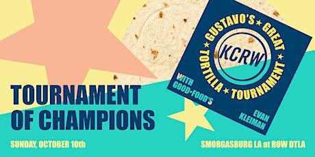 KCRW & Gustavo's Great Tortilla Tournament of Champions tickets