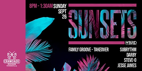 SUNSETS SUNDAY // FAMILY GROOVE TAKEOVER // SEP. 26TH tickets