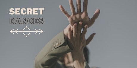 Secret Dances tickets