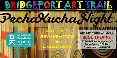 "Bridgeport PechaKucha - Vol. 12 ""REINVENTION & DISCOVERY"" (In-Person) tickets"