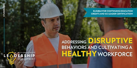 How to Address Disruptive Behaviors and Cultivate a Healthier Workforce tickets