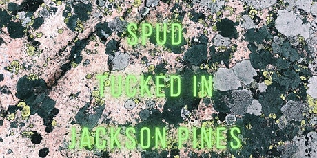 Spud/ Tucked In/ Jackson Pines/ Cranston Dean tickets