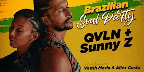 Brazilian Soul Party Featuring: QVLN +Sunny Z, Veesh Maria tickets