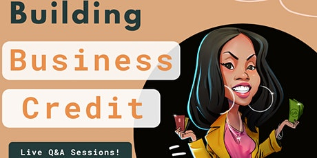Building Business Credit Live Q&A Session tickets