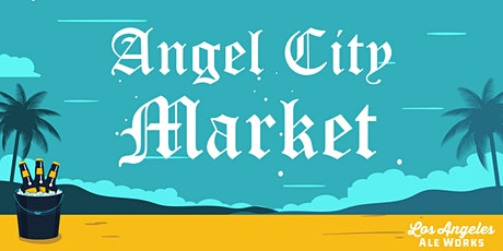 Angel City Market Brewery Takeover tickets
