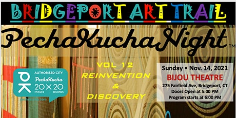 "Bridgeport PechaKucha - Vol. 12 ""REINVENTION & DISCOVERY"" (VIRTUAL) tickets"