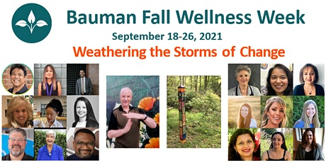 Bauman Fall Wellness Week: Weathering the Storms of Change   Sep-18-26th billets