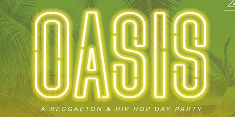 OASIS - A REGGAETON AND HIP HOP  DAY PARTY!   9/19/21 tickets